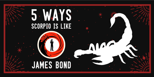 banner with title of the post How Is Scorpio Like James Bond?