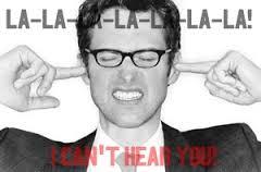 la-la-la-la I cant hear you