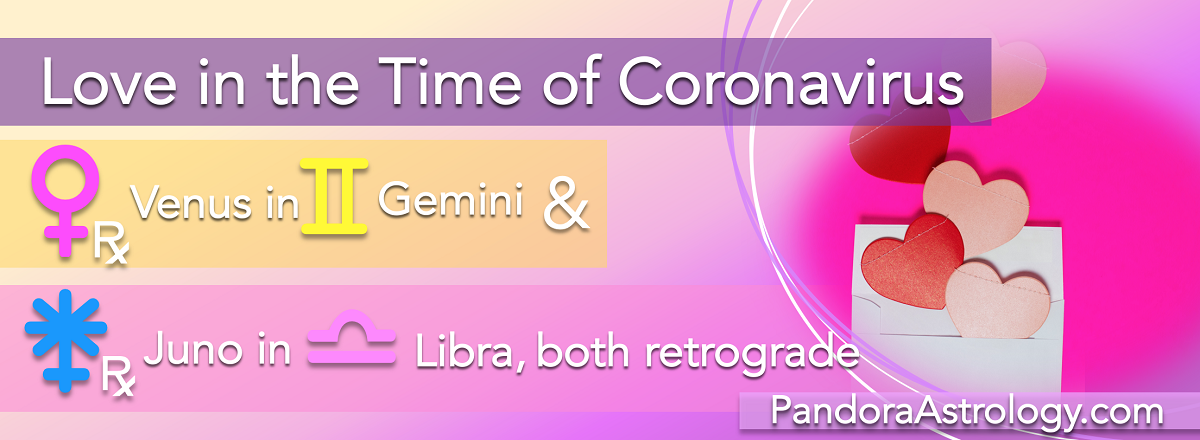 Love in the time of coronavirus, with Juno in Libra and Venus in Gemini, both retrograde